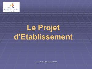 Le Projet dEtablissement DDECVende FA daprs MR2012 1