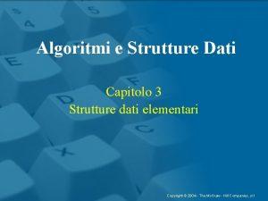 Algoritmi e Strutture Dati Capitolo 3 Strutture dati