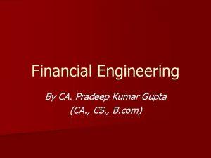 Financial Engineering By CA Pradeep Kumar Gupta CA