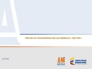PROYECTO TRANSVERSAL DE LAS AMERICAS SECTOR 1 Junio