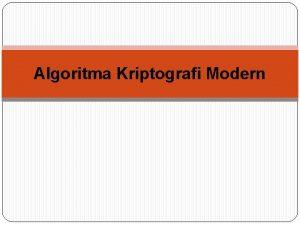 Algoritma Kriptografi Modern Pendahuluan Beroperasi dalam mode bit