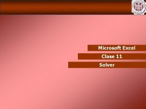 Microsoft Excel Clase 11 Solver Microsoft Excel Repaso