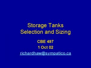 Storage Tanks Selection and Sizing CBE 497 1