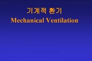 Mechanical Ventilation ventilation Pa CO 2 respiration Pa