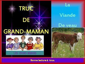 TRUC DE GRANDMAMAN LES GRANDMAMANS Bonne lecture tous