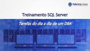 Treinamento SQL Server Tarefas do dia a dia