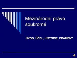 Mezinrodn prvo soukrom VOD EL HISTORIE PRAMENY STRUKTURA