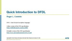 Quick Introduction to DFDL Roger L Costello DFDL