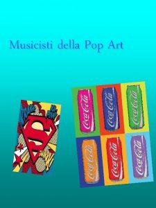 Musicisti della Pop Art La Pop Art La