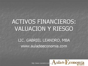 ACTIVOS FINANCIEROS VALUACION Y RIESGO LIC GABRIEL LEANDRO