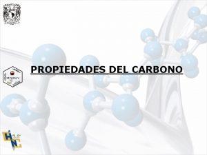 PROPIEDADES DEL CARBONO El tomo de Carbono El