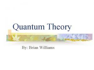 Quantum Theory By Brian Williams Blackbody Radiation n