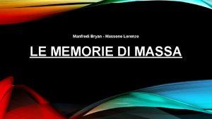 Manfredi Bryan Massone Lorenzo LE MEMORIE DI MASSA