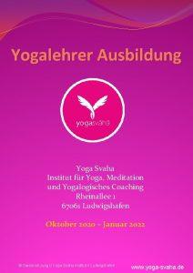 Yogalehrer Ausbildung Yoga Svaha Institut fr Yoga Meditation