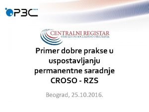 Primer dobre prakse u uspostavljanju permanentne saradnje CROSO