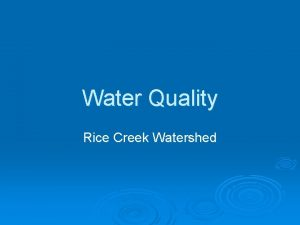 Water Quality Rice Creek Watershed Rice Creek Watershed
