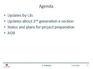 Agenda Updates by L 3 s Updates about