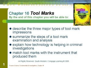 Chapter 16 Tool Marks By the end of