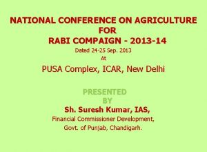 NATIONAL CONFERENCE ON AGRICULTURE FOR RABI COMPAIGN 2013