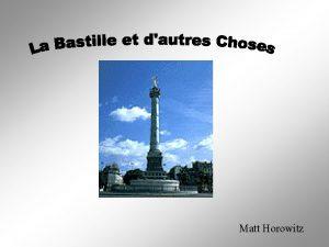 Matt Horowitz Lhistoire de la Bastille dans les