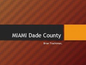 MIAMI Dade County Brian Trachtman Beginnings of MiamiDade