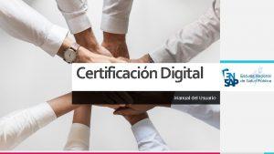 Certificacin Digital Manual del Usuario Pantalla 1 Pantalla