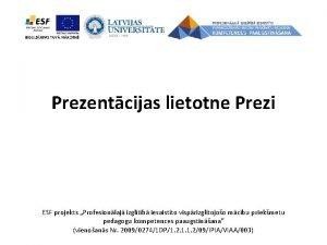 Prezentcijas lietotne Prezi ESF projekts Profesionlaj izgltb iesaistto