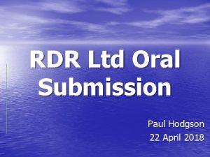 RDR Ltd Oral Submission Paul Hodgson 22 April