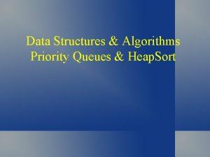 Data Structures Algorithms Priority Queues Heap Sort Heap