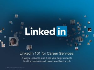 Linked In 101 for Career Services 5 ways