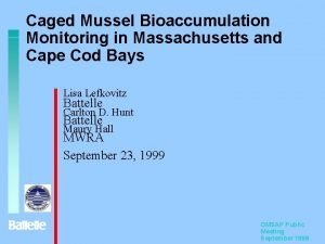 Caged Mussel Bioaccumulation Monitoring in Massachusetts and Cape