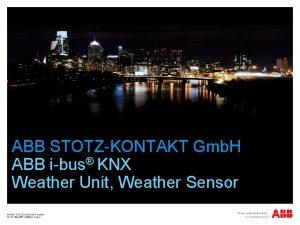 ABB STOTZKONTAKT Gmb H ABB ibus KNX Weather