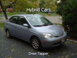 Hybrid Cars Drew Tepper What is a hybrid