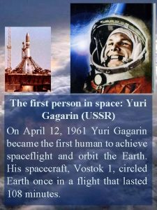 The first person in space Yuri Gagarin USSR