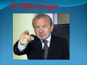 Sir Alan Sugar Alan Michael Sugar full name