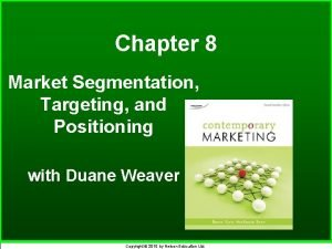Chapter 8 Market Segmentation Targeting and Positioning with