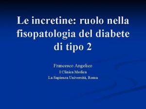 Le incretine ruolo nella fisopatologia del diabete di