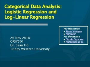 Categorical Data Analysis Logistic Regression and LogLinear Regression