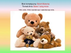 Blok tematyczny Dzie Dziecka Temat dnia Dzieci lubi