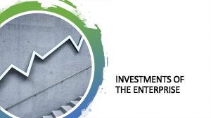 INVESTMENTS OF THE ENTERPRISE QUESTIONS 1 Investments definitions