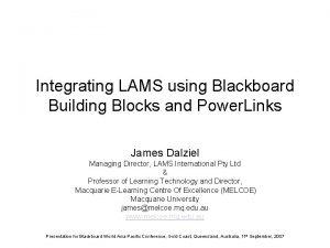 Integrating LAMS using Blackboard Building Blocks and Power