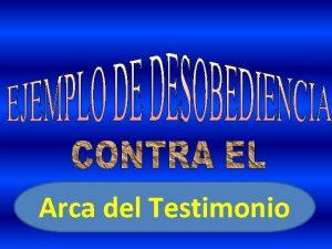 Arca del Testimonio Introduccin La biblia nos dice