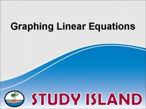 Graphing Linear Equations Identifying a Linear Equation A
