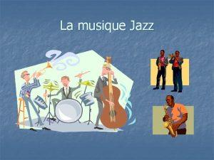 La musique Jazz Selon Lencyclopdie Larousse n Musique