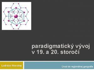 paradigmatick vvoj v 19 a 20 storo Ladislav