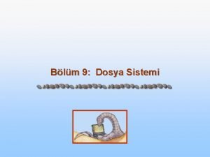 Blm 9 Dosya Sistemi Dosya Kavram n Birleik