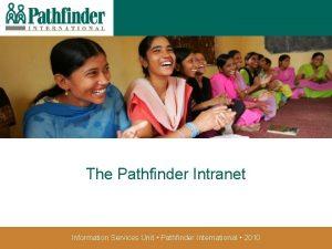 The Pathfinder Intranet Information Services Unit Pathfinder International