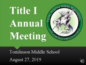 Title I Annual Meeting Tomlinson Middle School August