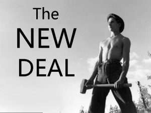 The NEW DEAL 1932 Presidential Election 1928 1932