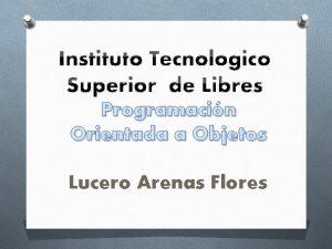 Programacin Orientada a Objetos Lucero Arenas Flores E